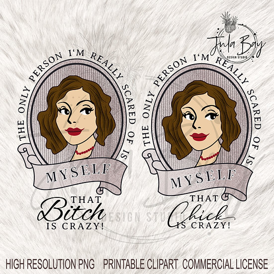 Vintage Lady with Brown Hair Clipart that Bitch is Crazy Funny PNG