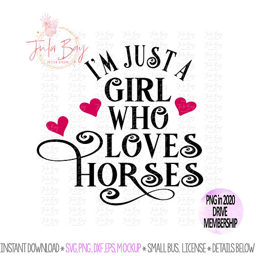 I'm just a girl who loves Horses SVG Clipart PNG Sublimation DXF EPS TShirt