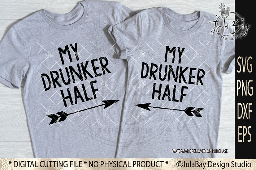 My Drunker Half SVG PNG EPS DXF Set with Arrows Cricut Silhouette