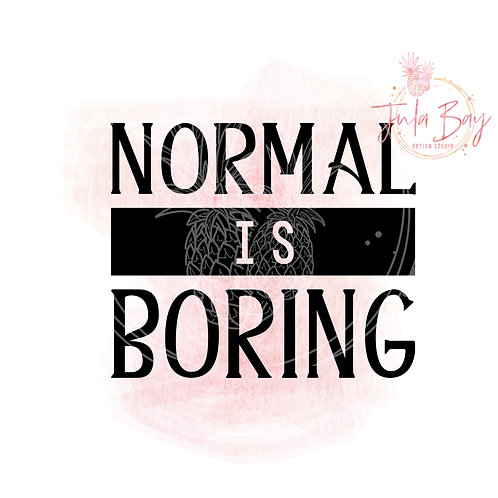 Normal is Boring SVG PNG EPS DXF