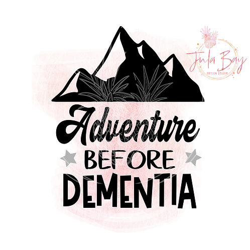 Adventure Before Dementia SVG PNG EPS DXF with Mountain