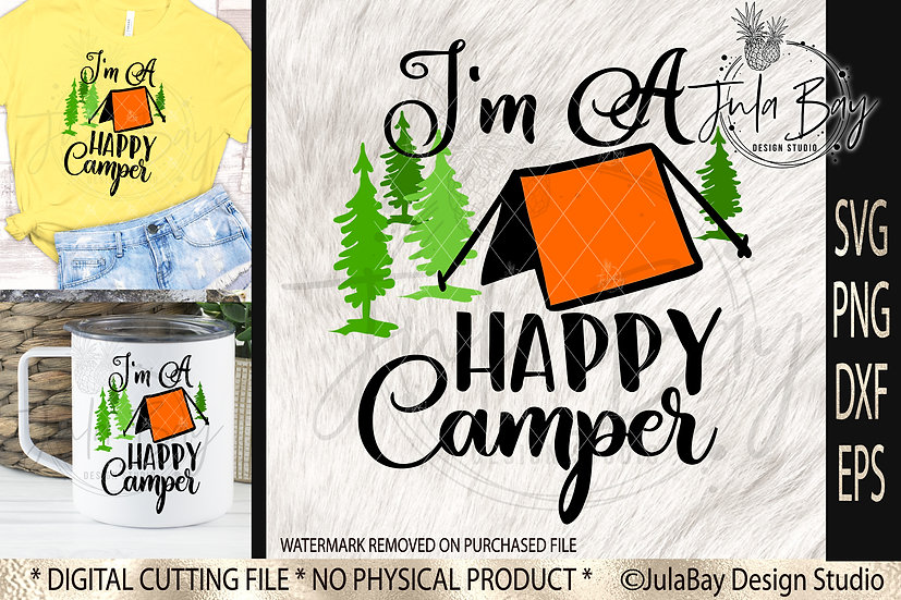 I'm a Happy Camper SVG Camping Sublimation Design Tent Camping PNG