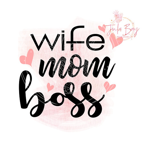 Wife Mom Boss SVG PNG EPS DXF
