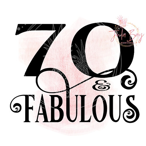 70 and Fabulous SVG PNG EPS DXF