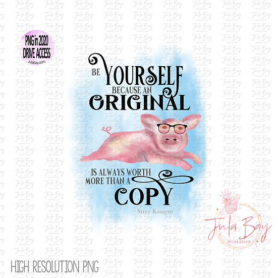 Be Yourself because an original is worth more than a copy Pig Clipart PNG