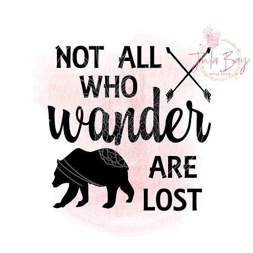 Not All Who Wander are Lost SVG PNG EPS DXF Cut File with Bear