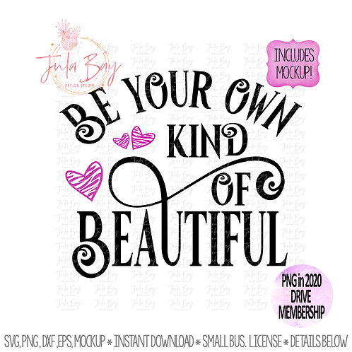 Be Your Own Kind of Beautiful SVG Clipart PNG