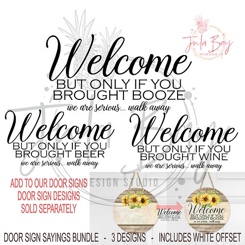 Funny Door Sign Sayings - Welcome but only if you brought Wine, Booze, Beer