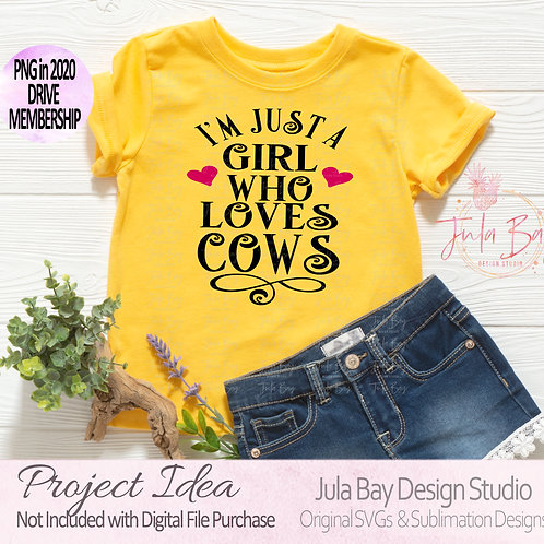 I'm just a girl who loves Cows SVG Clipart PNG Sublimation DXF EPS Tshirt
