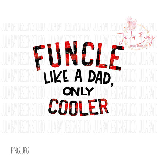 Funcle Like a Dad Only Cooler Sublimation Design - Buffalo Plaid Uncle Clipart