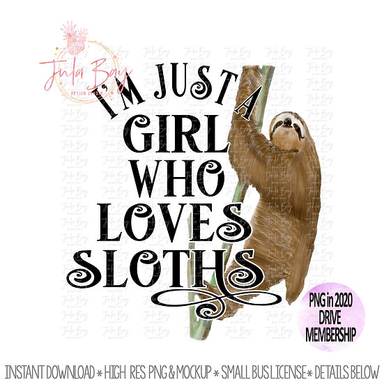 Sloth lover clipart for sublimation - I'm just a girl who loves sloths PNG