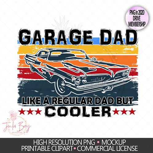 Garage Dad Like a Regular Dad but Cooler Sublimation Design PNG Car Lover