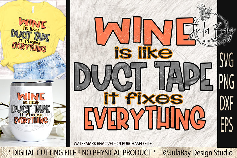 Wine is Like Duct Tape it fixes everything SVG Funny Wine Cup Saying