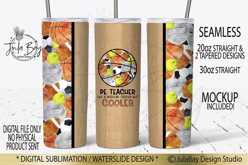 PE Teacher Skinny Tumbler Design Like a Regular Teacher but Cooler Sports Balls