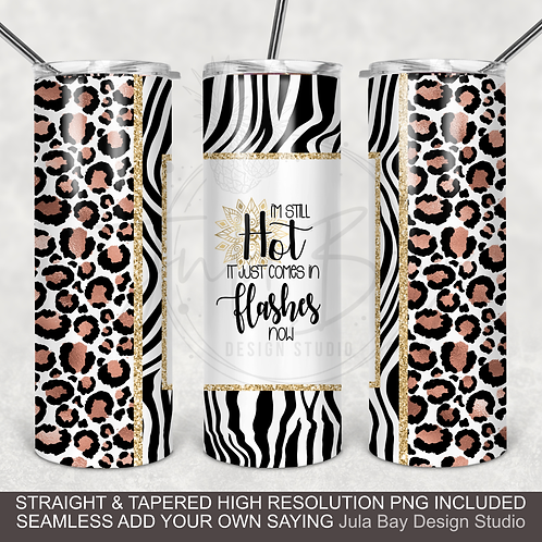 I'm Still hot it just comes in flashes now funny full wrap PNG Tumbler Wrap