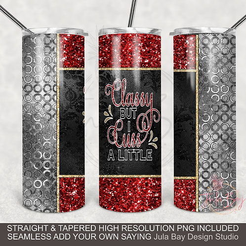 Classy but I Cuss A Little PNG Full Wrap Design 20oz Skinny Tumbler