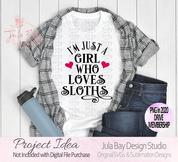 I'm just a girl who loves Sloths SVG Clipart PNG Sublimation DXF EPS Tshirt