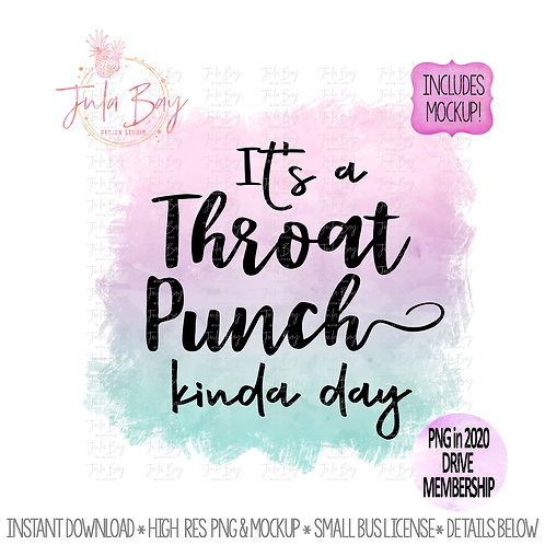 It's a Throat Punch Kinda Day - Funny Sublimation Clipart - Mug Sublimation PNG