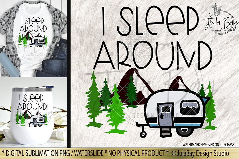 I Sleep Around PNG Clipart for Sublimation Trailer Funny Camping Sublimation PNG
