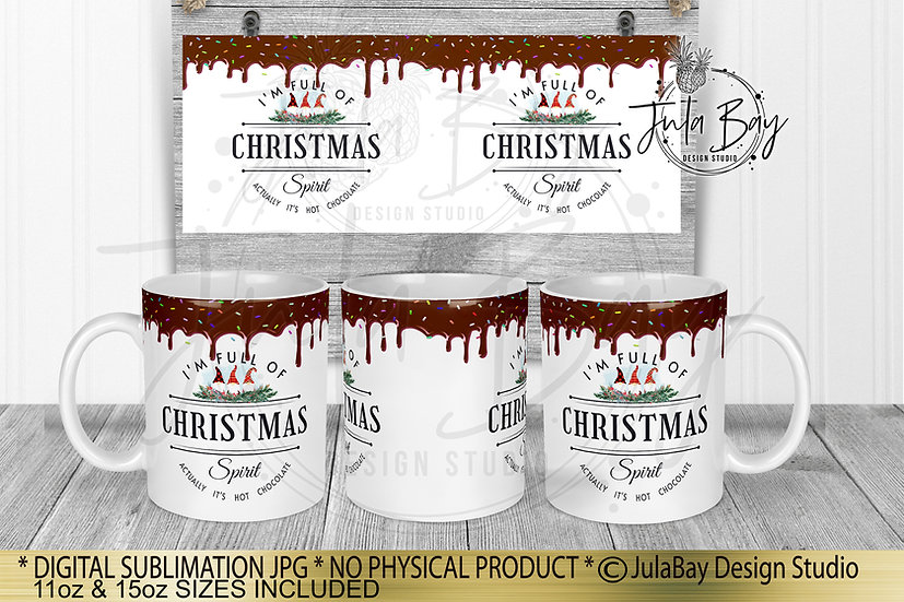 Gnome Hot Chocolate Drip Mug Wrap I'm Full Of Christmas Spirit