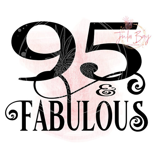 95 and Fabulous SVG PNG EPS DXF