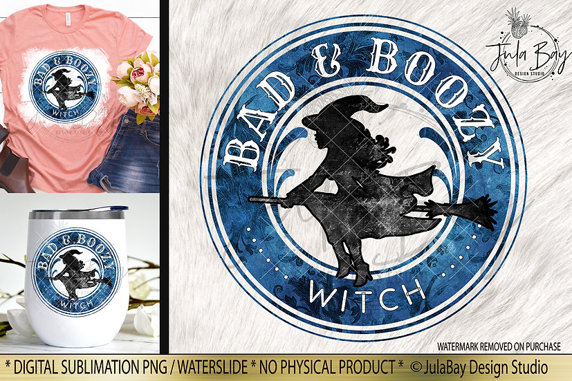 Funny Tshirt Sublimation Design PNG Bad and Boozy Witch PNG
