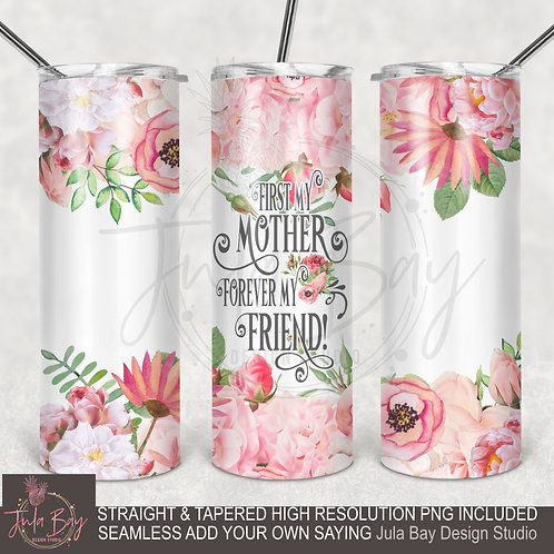 Beautifu Full Tumbler Wrap PNG Sublimation Wrap PNG First my Mother
