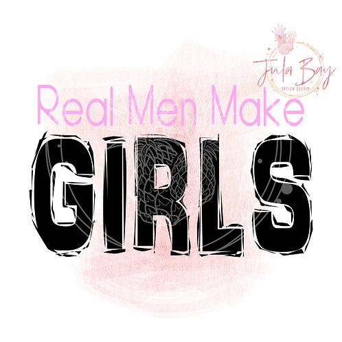 Real Men Make Girls SVG PNG EPS DXF and Sublimation PNG
