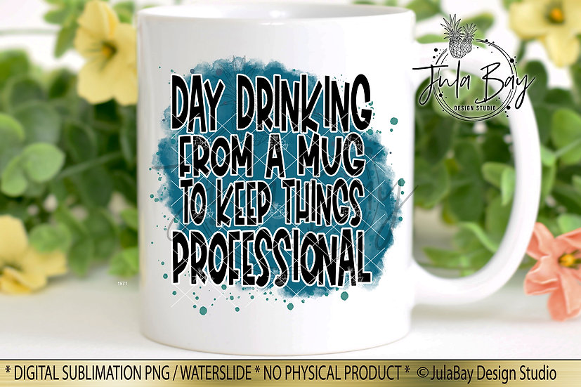 Day Drinking Sublimation Design PNG Clipart Funny Coffee Mug