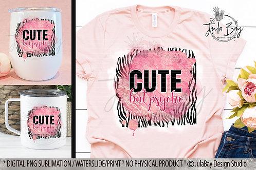 Cute but Psycho PNG Funny Toddler Sublimation Design Rose Zebra Print Clipart Fu