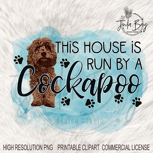 Cockapoo Sublimation Design Ruby Cockapoo PNG This house is run by a Cockapoo PN