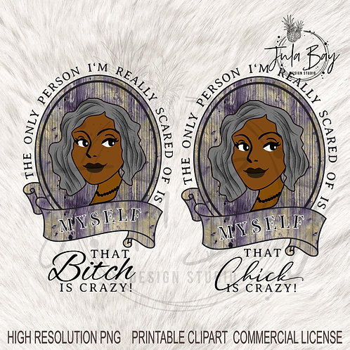 African American Vintage Lady Grey Hair Clipart that Bitch is Crazy Funny PNG