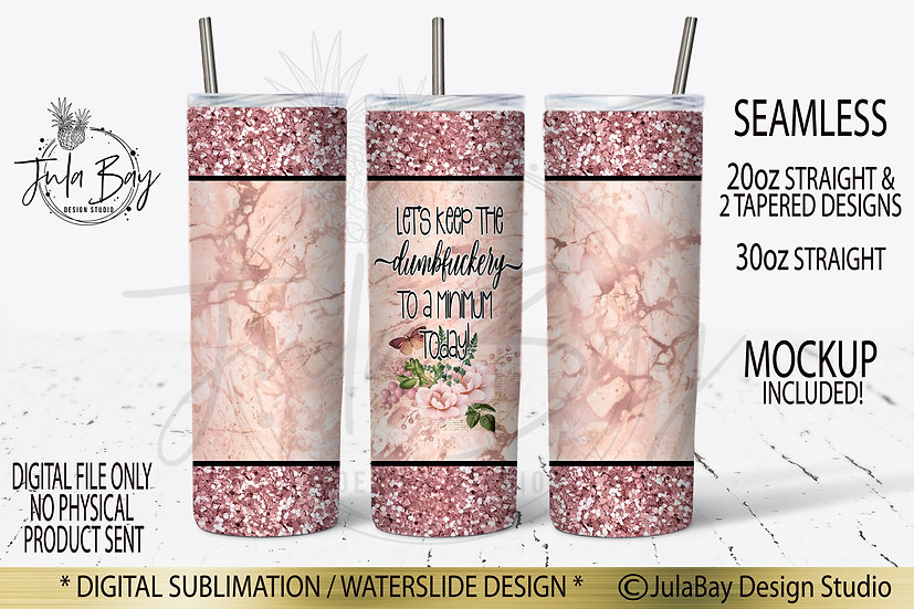 Let's keep the dumbfuckery to a minimum today Skinny Tumbler Sublimation Design