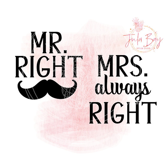 Mr Right and Mrs Always Right Couples SVG PNG EPS DXF with moustache