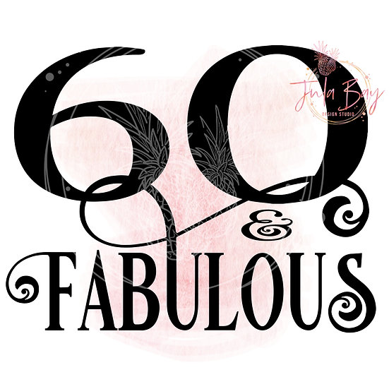 60 and Fabulous SVG PNG EPS DXF