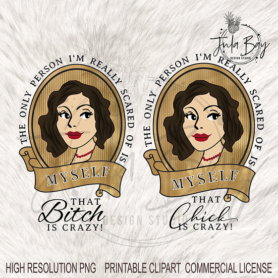 Caucasian Dark Brown Hair Vintage Lady that Bitch is Crazy Funny PNG