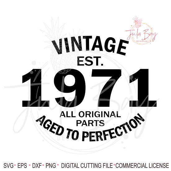 Vintage 1971 Aged to Perfection all Original Parts 50th birthday SVG
