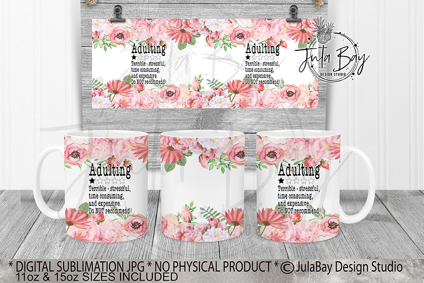 Adulting Not Recommended Pink Floral 11oz Mug Wrap