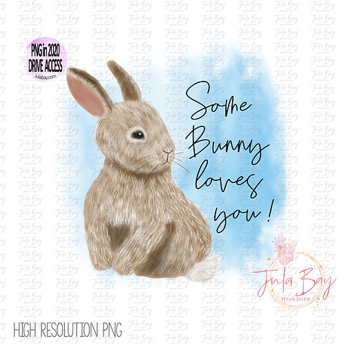 Some Bunny Loves You Easter Bunny Watercolor Clipart PNG For Sublimation