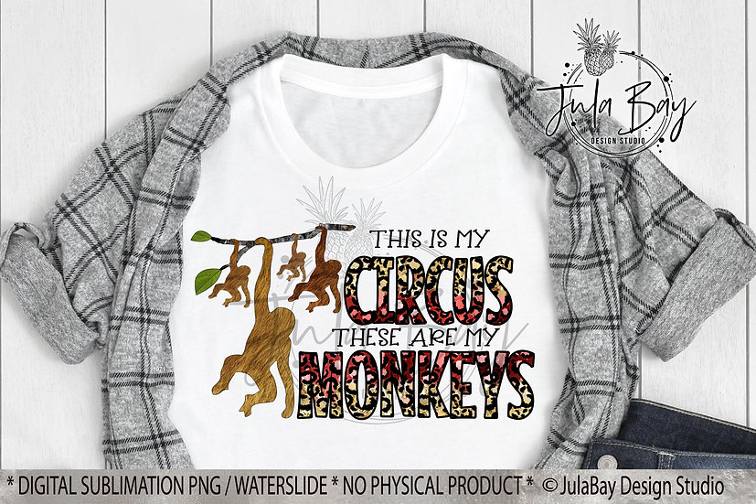 Mom of 4 This is my Circus These are My Monkeys PNG Funny Parenting Sublimation