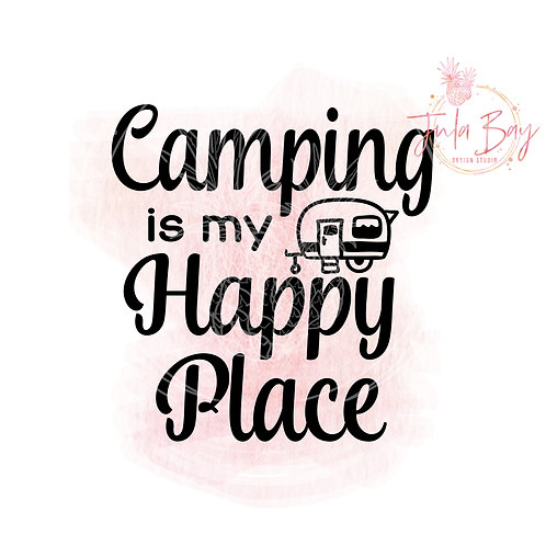 Camping is my Happy Place SVG PNG EPS DXF with a Trailer