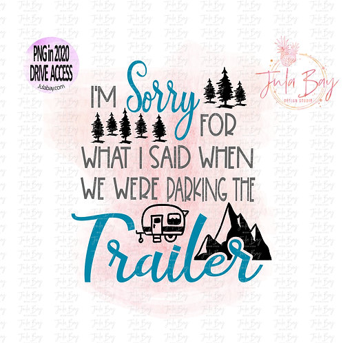 Sorry for what I said when we were parking the trailer SVG clipart PNG, Camping