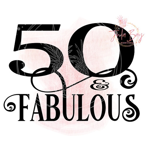 50 and Fabulous SVG PNG EPS DXF