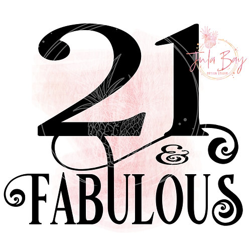 21 and Fabulous SVG PNG EPS DXF