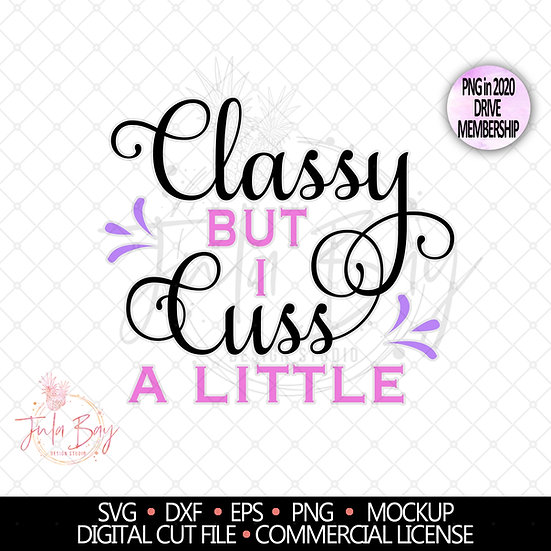 Classy but I cuss a little SVG PNG EPS DXF Funny SVG Design