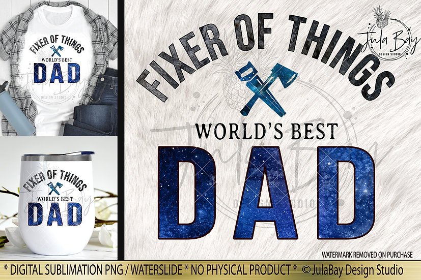 Dad Fixer of Things World's Best Dad Father's Day Sublimation Design PNG