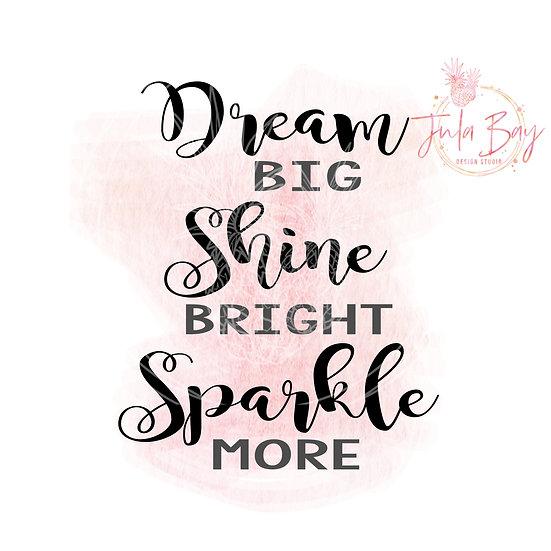 Dream BigShine Bright Sparkle More SVG PNG EPS DXF Cut File