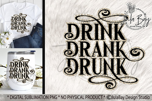 Drink Drank Drunk SVG Funny Wine Glass Saying