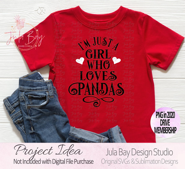 I'm just a girl who loves Pandas SVG Clipart PNG Sublimation DXF EPS TShirt