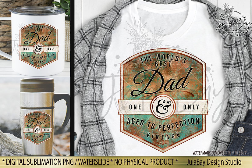 Vintage Aged to Perfection  Sublimation Design  World's Best Dad Rust an